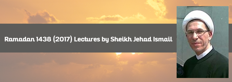 Ramadan 1438 (2017) Lectures by Sheikh Jehad Ismail